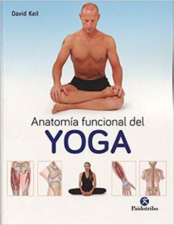 anatomia funcional del yoga de david keil